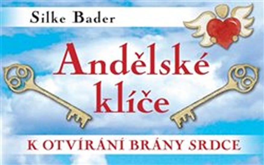 Bader Silke: Andělské klíče k otvírání brány srdce