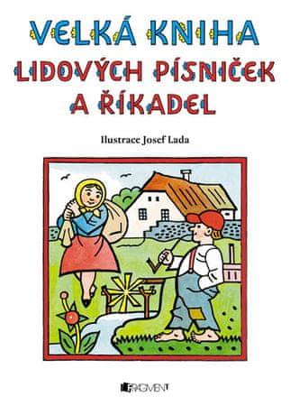 Lada Josef: Velká kniha lidových písniček a říkadel