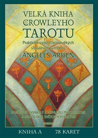 Arrien Angeles: Velká kniha Crowleyho Tarotu (Kniha, sada karet + váček)