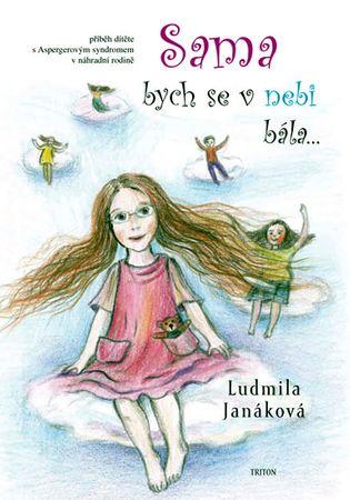 Janáková Ludmila: Sama bych se v nebi bála