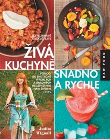Wignall Judita: Živá kuchyně snadno a rychle