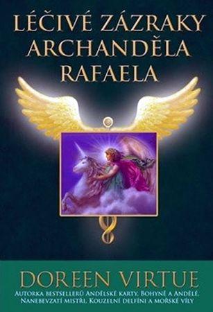 Virtue Doreen: Léčivé zázraky archanděla Rafaela