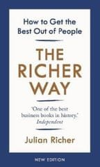 Richer Julian: The Richer Way : How to Get the Best Out of People