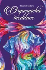 Daedone Nicole: Orgasmická meditace