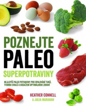 Connell Heather, Maranan Julia: Poznejte paleo superpotraviny - Nejlepší paleo potraviny pro spalová