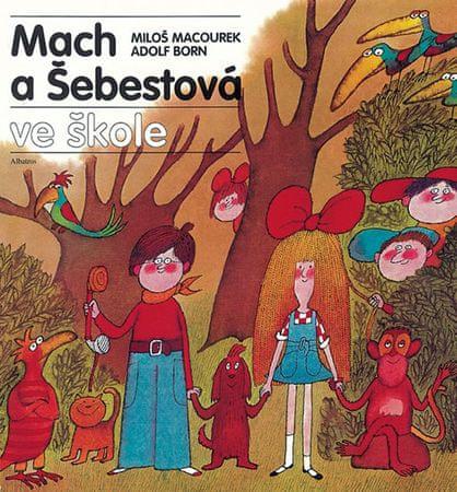 Macourek Miloš: Mach a Šebestová ve škole