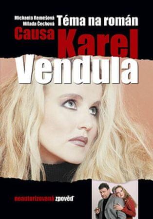 Remešová Michaela: Causa Karel a Vendula - téma na román