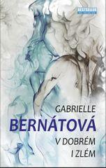 Bernátová Gabrielle: V dobrém i zlém