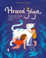 Pajalunga Lorena V.: Hravá jóga - Základní jógová abeceda, jak ji cvičí zvířátka
