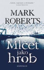 Roberts Mark: Mlčet jako hrob