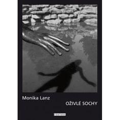 Lanz Monika: Oživlé sochy