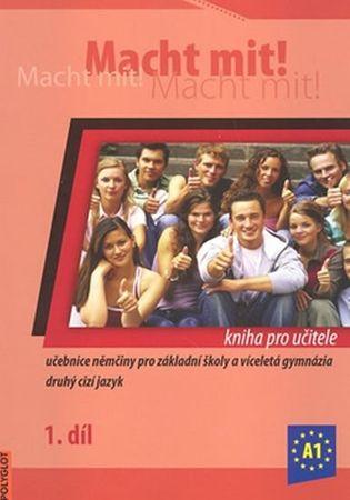 Jankásková Miluše,Dusilová Doris,Schneid: Macht Mit 1 kniha pro učitele