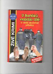 Beer Jan, Formáčková Marie,: U Bartáků vraždilo dítě a další skutečné příběhy