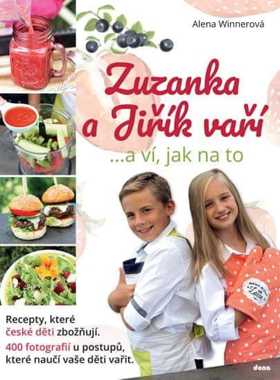 Winnerová Alena: Zuzanka a Jiřík vaří …a ví, jak na to