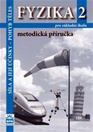 Tesař Jiří, Jáchim František: Fyzika 2 pro základní školy - Síla a její účinky - pohyb těles - Metod