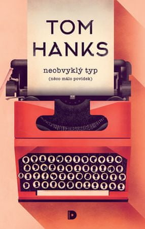 Hanks Tom: Neobvyklý typ (něco málo povídek)