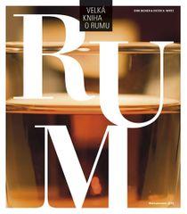Becker Dirk, Wirtz Dieter H.,: Velká kniha o rumu