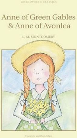 Montgomeryová Lucy Maud: Anne Of Green Gables & Anne Of Avonlea