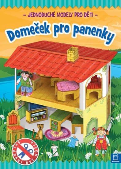 Brydak Piotr: Domeček pro panenky - Jednoduché modely pro děti