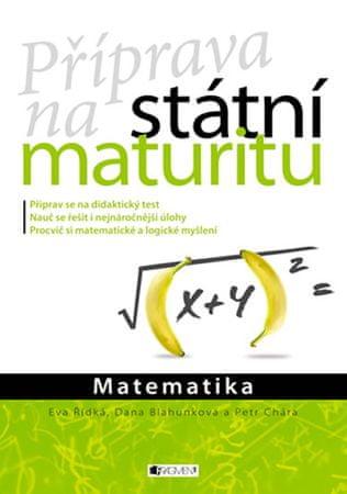 Řídká Eva, Chára Petr, Blahunková Dana,: Matematika - Příprava na státní maturitu