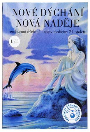Knihy Nové dýchanie nová nádej 1. diel (MUDr. Taťána Kozlovová)