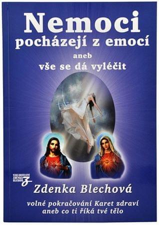 Knihy Choroby pochádzajú z emócií aneb všetko sa dá vyliečiť (Zdenka Blechová)