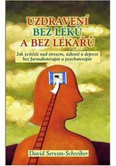 Knihy Uzdravení bez léků a bez lékařů (David Servan-Schreiber)