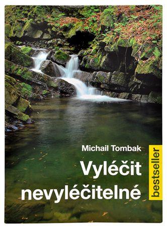 Knihy Vyliečiť nevyliečiteľné (Prof. Michail Tombak, PhDr.)