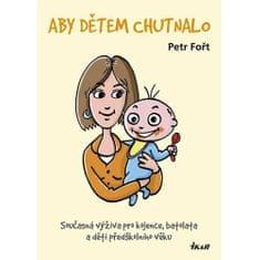 Knihy Aby dětem chutnalo (RNDr. Petr Fořt, CSc.)