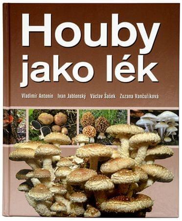 Knihy Houby jako lék (RNDr. V. Antonín, CSc., Ing. I. Jablonský, CSc., RNDr. V. Šašek, CSc., MUDr. Z. Vanč