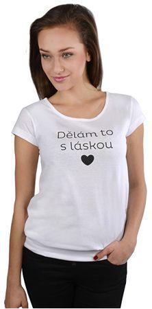 Dámske biele tričko Robím to s láskou (Veľkosť S)