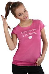 Dámske fuchsiovej tričko Robím to s láskou