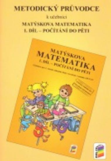Metodický průvodce k učebnici Matýskova matematika, 1. díl - pro 1. ročník ZŠ