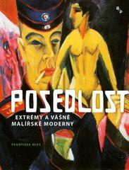Mikš František: Posedlost - Extrémy a vášně malířské moderny