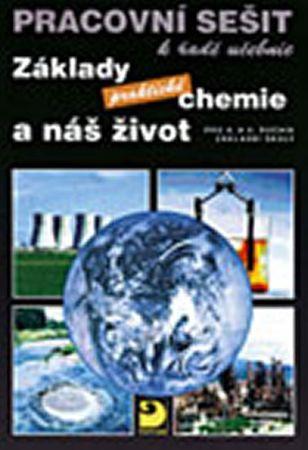 Beneš Pavel: Základy praktické chemie a náš život - Pracovní sešit po 8. a 9. ročník ZŠ