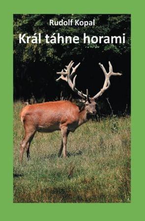 Kopal Rudolf: Král táhne horami