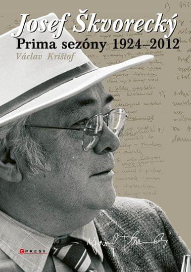 Krištof Václav: Josef Škvorecký - Prima sezóna 1924-2012