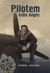 Rajlich Jiří, Černý Karel,: Pilotem krále Anglie