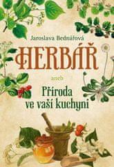 Bednářová Jaroslava: Herbář aneb příroda ve vaší kuchyni
