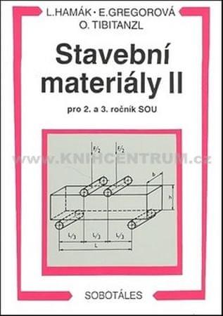 Hamák Luboš: Stavební materiály II pro 2. a 3. ročník SOU