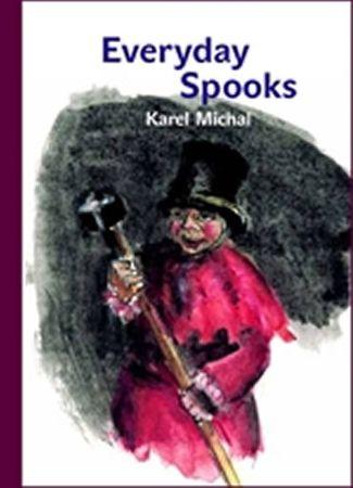 Michal Karel: Everyday Spooks