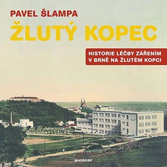 Šlampa Pavel: Žlutý kopec - Historie léčby zářením v Brně na Žlutém kopci