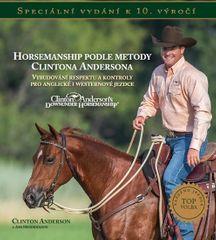 Anderson Clinton: Horsemanship podle metody Clintona Andersona - Vybudování respektu a kontroly pro
