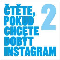 kolektiv autorů: Čtěte, pokud chcete dobýt Instagram 2