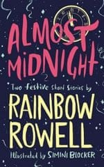 Rowellová Rainbow: Almost Midnight: Two Festive Short Stories