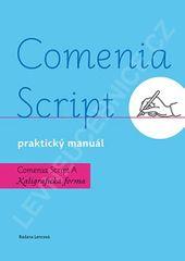 Lencová Radana: Comenia Script: praktický manuál - Kaligrafická forma