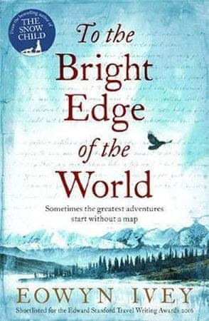 Eowyn Ivey: To the Bright Edge of the Worl