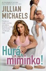 Knihy Hurá, miminko! (Jillian Michaels)
