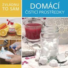 Czibulya Anita: Zvládnu to sám: Domácí čisticí prostředky