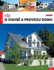 kolektiv autorů: Vše o stavbě a provozu domu